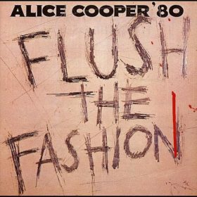 Alice Cooper – Flush The Fashion (1980)