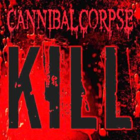 Cannibal Corpse – Kill (2006)