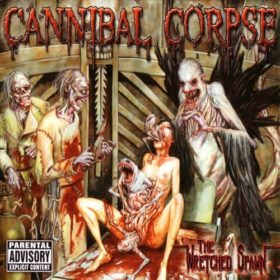 Cannibal Corpse – The Wretched Spawn (2004)