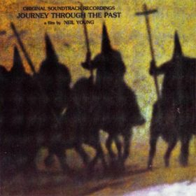 Neil Young – Journey Through the Past (1972)