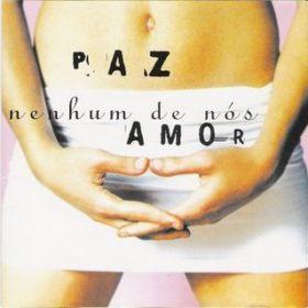 Nenhum de Nós – Paz e Amor (1998)