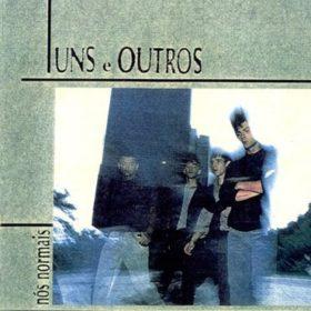 Uns e Outros – Nós Normais (1987)