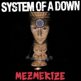 System of a Down – Mezmerize (2005)