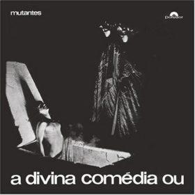 Os Mutantes – A Divina Comédia ou Ando Meio Desligado (1970)