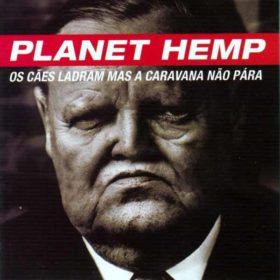Planet Hemp – Os Cães Ladram Mas a Caravana Não Pára (1997)