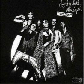 Alice Cooper – Love It To Death (1971)
