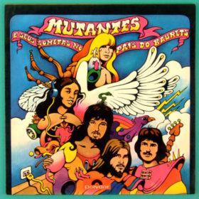 Os Mutantes – Mutantes e Seus Cometas no País do Baurets (1972)