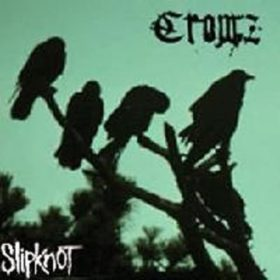 Slipknot – Crowz (1997)