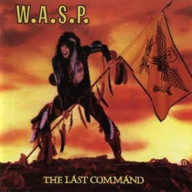 W.A.S.P. – The Last Command (1985)