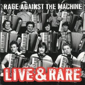 Rage Against The Machine – Live & Rare (1998)