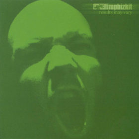 Limp Bizkit – Results May Vary (2003)