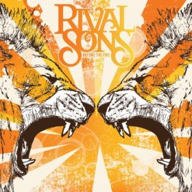 Rival Sons – Before the Fire (2009)