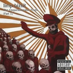 Limp Bizkit – The Unquestionable Truth (Part 1) (2005)