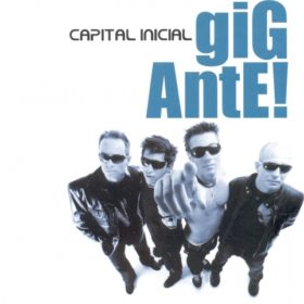 Capital Inicial – Gigante (2004)