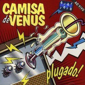 Camisa de Vênus – Plugado (1995)