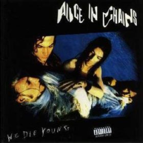 Alice in Chains – We Die Young EP (1990)