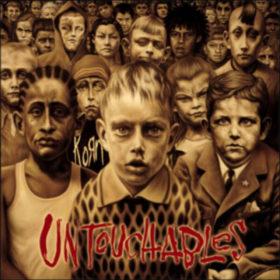 Korn – Untouchables (2002)