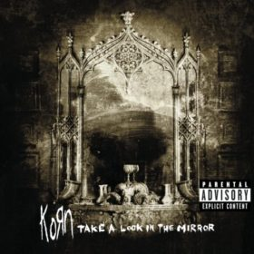 Korn – Take a Look in the Mirror (2003)