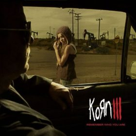 Korn – Korn III: Remember Who You Are (2010)