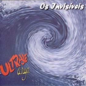 Ultraje a Rigor – Os Invisíveis (2002)