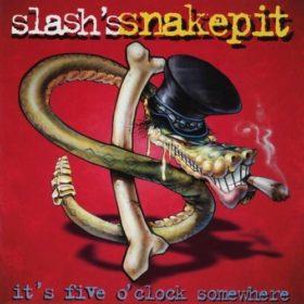 Slash's Snakepit – It's Five O'Clock Somewhere (1995)