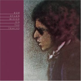 Bob Dylan – Blood on the Tracks (1975)
