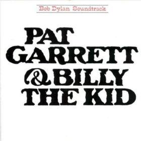 Bob Dylan – Pat Garrett & Billy the Kid (1973)