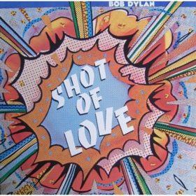 Bob Dylan – Shot of Love (1981)
