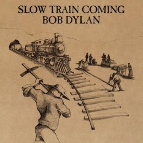 Bob Dylan – Slow Train Coming (1979)