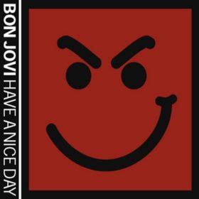 Bon Jovi – Have A Nice Day (2005)