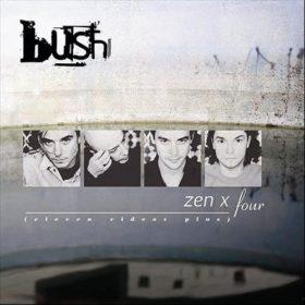 Bush – Zen X Four (2005)