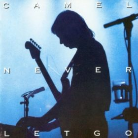 Camel – Never Let Go (1993)