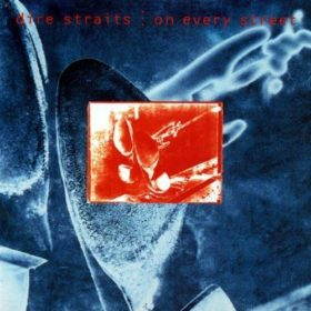 Dire Straits – On Every Street (1991)