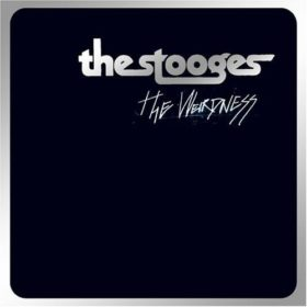 The Stooges – The Weirdness (2007)