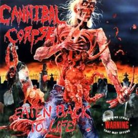Cannibal Corpse – Eaten Back to Life (1990)
