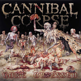 Cannibal Corpse – Gore Obsessed (2002)