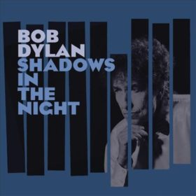 Bob Dylan – Shadows in the Night (2015)