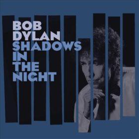 Bob Dylan – Shadows in the Night (2015)