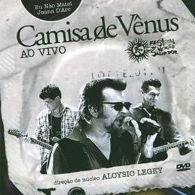 Camisa de Vênus Ao Vivo – Festival de Verão Salvador (2005)