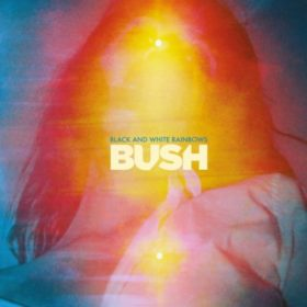 Bush – Black and White Rainbows (2017)