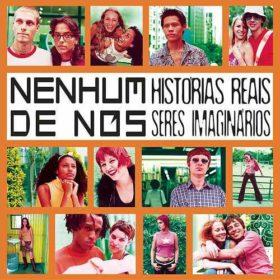 Nenhum De Nós – Histórias Reais Seres Imaginários (2001)