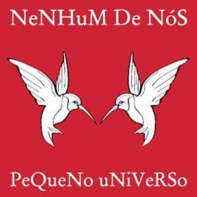 Nenhum De Nós – Pequeno Universo (2003)