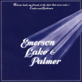Emerson Lake & Palmer – Welcome Back My Friends… (1974)