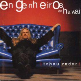 Engenheiros do Hawaii – ¡Tchau Radar! (1999)