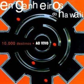 Engenheiros do Hawaii – 10.000 Destinos (2000)