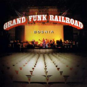 Grand Funk Railroad – Bosnia (1997)