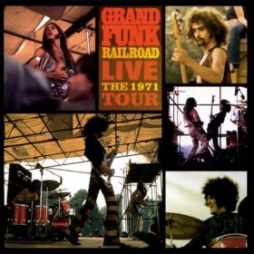 Grand Funk Railroad – Live: The 1971 Tour (2002)