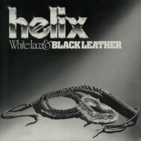 Helix – White Lace & Black Leather (1981)