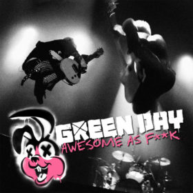 Green Day – Awesome as Fuck (2011)