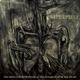 Sepultura – The Mediator Between Head And Hands Must Be The Heart (2013)
